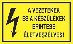 A vezetékek és a készülékek érintése életveszélyes!