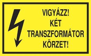 Vigyázz! Két transzformátor körzet!