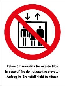 Felvonó használata tűz esetén tilos! (3 nyelvű)