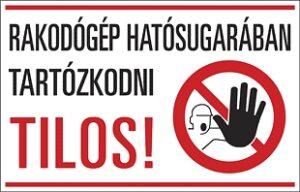 Rakodógép hatósugarában tartózkodni tilos!
