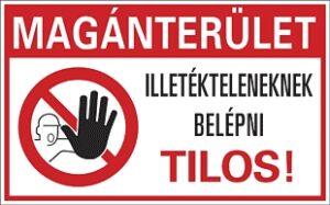 Magánterület! Illetékteleneknek belépni tilos!