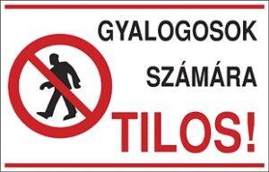 Gyalogosok számára tilos!