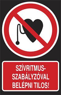Szívritmusszabályzóval belépni tilos!