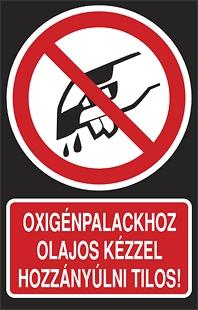 Oxigénpalackhoz olajos kézzel hozzányúlni tilos!