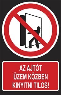 Ajtót üzem közben kinyitni tilos!
