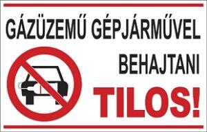 Gázüzemű gépjárművel behajtani tilos!