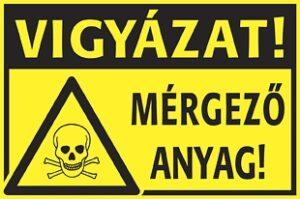 Mérgező anyag! Vigyázat!