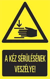 A kéz sérülésének veszélye!