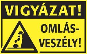Vigyázat! Omlásveszély!