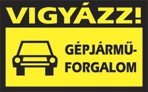Vigyázz! Gépjárműforgalom