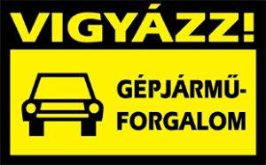 Vigyázz! Gépjárműforgalom (kétoldalas)