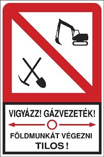 Vigyázz! Gázvezeték! Földmunkát végezni tilos!
