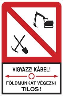 Vigyázz! Kábel! Földmunkát végezni tilos!